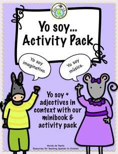Teach students adjectives of self using Yo soy in context with this printable minibook and activity pack! Mundo de Pepita, Resources for Teaching Spanish to Children