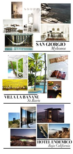 Top 5 Summer Destinations: San Giorgio, Mykonos; Villa La Banane, St. Barts; Hotel Endemico- Baja, California; Anayela, Morocco; Rockhouse, Jamaica.