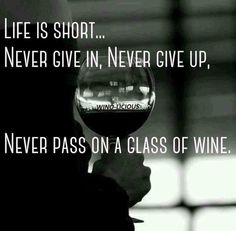 Wine Wisdom - Rules to live by. Never pass on a glass of wine __[Wino-Licious/FB] (Wine x Life) (Wine in hand) (Wine Mantras) Wine Jokes, Wine Meme, Wine Funnies, Traveling Vineyard, Wine Down, Coffee Wine, Wine Wednesday, Wine Cocktails, Alcoholic Drinks