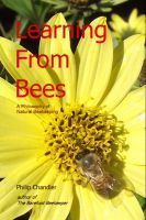 Learning From Bees: a philosophy of natural beekeeping, an ebook by Phil Chandler at Smashwords