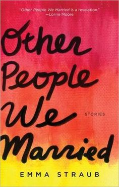 Other People We Married Emma Straub