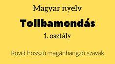 Tollbamondás - Rövid hosszú magánhangzó helyesírás - Nyelvtan 1. osztály VIDEÓ - Kalauzoló - Online tanulás
