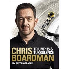Triumphs and Turbulence: My Autobiography by Chris Boardman  #Cycling #Bike #CyclingBargains #Fitness http://cycling-bargains.co.uk