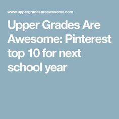 Upper Grades Are Awesome: Pinterest top 10 for next school year