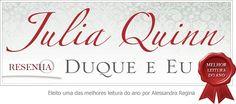 """NO BLOG: """"O Duque e eu"""" da Editora Arqueiro!  http://www.quatroamigaseumlivroviajante.com/2013/12/resenha-o-duque-e-eu-julia-quinn.html"""