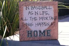 Baseball Sign, All Important Things Happen at Home, Great Coaches gift or for any Sports Fan