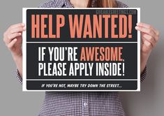 Funny Help Wanted Now Hiring Sign on Corrugated Plastic - Single-Sided Now Hiring Sign, We Are Hiring, Help Wanted Ads, Corrugated Plastic Signs, Work For Hire, Retail Signs, Fun Signs, Business Signs, Love People