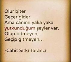 Cahit Sıtkı Tarancı Poem Quotes, Tattoo Quotes, Poems, I Hate People, Cool Words, Quotations, Affirmations, Writing, Sayings