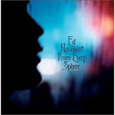 Ed Harcourt - From Every Sphere (2003)