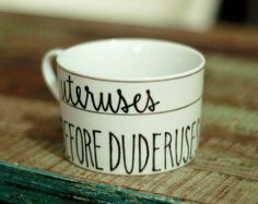 uteruses before duderuses tea cup - parks and recreation bff quote mug//   leslie knope <3 ann perkins