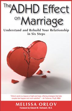 Melissa Orlov is a marriage consultant and the author of The ADHD Effect on Marriage, which won best psychology book of 2010 from ForeWord Reviews.  More information about ADHD and marriage is available at www.adhdmarriage.com.