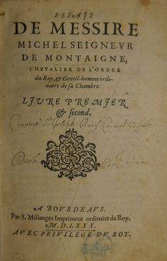 The title-page of the first edition of Montaigne's Essais (Paris, 1580) British Library G.2344. - See more at: http://britishlibrary.typepad.co.uk/european/#sthash.XGtMxg2V.dpuf