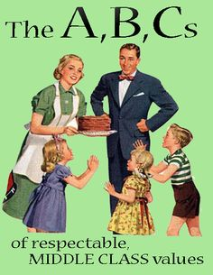 The ABCs of Respectable Middle Class Values