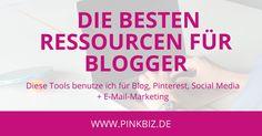 Die besten Ressourcen und Tools für Blogger. Diese Tools benutze ich für Blog, Pinterest, Social Media und E-Mail-Marketing …