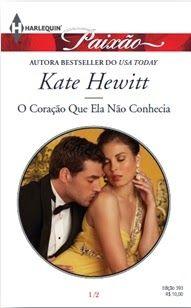 """""""Felizes para sempre""""? No Literatura de Mulherzinha, da Harlequin Brasil: O coração que ela não conhecia, Kate Hewitt – http://livroaguacomacucar.blogspot.com.br/2015/03/cap-991-o-coracao-que-ela-nao-conhecia.html"""