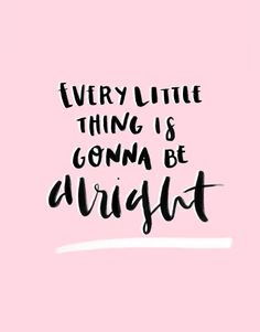 every little thing is gonna be alright. hand lettering illustration | lovelyindeed.com