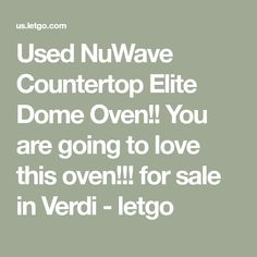 7f1131d98b1f5 Used NuWave Countertop Elite Dome Oven!! You are going to love this oven!!!  for sale in Verdi