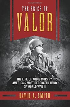 "When he was 17, Audie Murphy falsified his birth records to enlist in the Army and help defeat the Nazis. When he was 19, he single-handedly turned back the German Army by climbing on top of a tank with a machine gun, a moment immortalized in the classic film ""To Hell and Back,"" starring Audie himself. Baylor professor David A. Smith writes the first biography covering his entire life—including his severe PTSD and his tragic death at age 45—in ""The Price of Valor."""