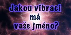 Jakou vibraci má vaše jméno