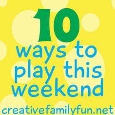 10 Ways to Play This Weekend: Week 44 ~ Creative Family Fun