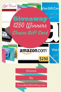 One person will win his or her choice of $250 Gift Card to anywhere they choose!
