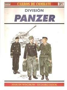 DIVISION PANZER  MARTIN WINDROWRICHARD HOOKCarros de Combate 31 – Division Panzerseptiembre 27, 2012 por librosmilitaresenlaredLa division Panzer era un arma de ataque rapido. En su forma clasica, una vezasimiladas las lecciones de Polonia, comprendia un regimiento de carros de combate