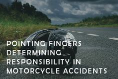 Determining who is legally responsible for a motorcycle accident