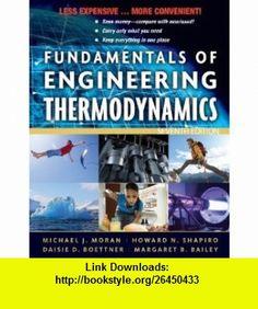 Fundamentals of Engineering Thermodynamics (Binder Ready Version) (9780470917688) Michael J. Moran, Howard N. Shapiro, Daisie D. Boettner, Margaret B. Bailey , ISBN-10: 0470917687  , ISBN-13: 978-0470917688 ,  , tutorials , pdf , ebook , torrent , downloads , rapidshare , filesonic , hotfile , megaupload , fileserve