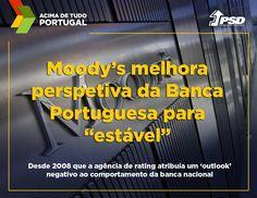"""A Moody's subiu a perspetiva da banca portuguesa de """"negativa"""" para """"estável"""" devido à melhoria das condições para o setor, que beneficia da recuperação da economia nacional. #acimadetudoportugal"""