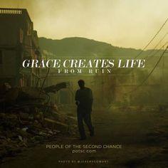 Grace creates life