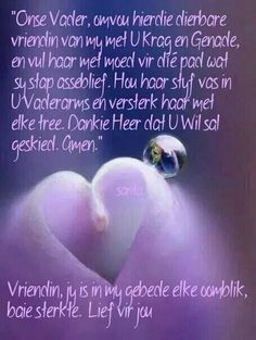 poesie in afrikaans vir vriendin Uplifting Christian Quotes, I Love You God, Sympathy Quotes, Happy Birthday Wishes Quotes, Afrikaanse Quotes, Goeie Nag, Goeie More, Words Of Comfort, Inspirational Prayers