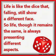 Julia's Creations: Life is like a dice Remembrance Day, My Poetry, Feeling Sad, Life Is Like, Don't Give Up, Positive Thoughts, Friendship Quotes, Dice, Poems