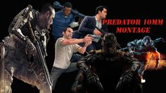 Predator 10MM's Gaming Montage