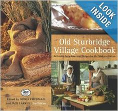 Old Sturbridge Village Cookbook, 3rd: Authentic Early American Recipes for the Modern Kitchen: Jack Larkin, Deb Friedman