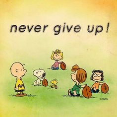 Never Give Up  #Charlie Brown #InspirationalQuotes by @quotesgram