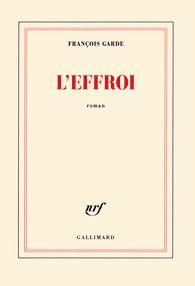 L'Effroi, de François Garde. Une ordonnance littéraire de Nathalie Peyrebonne