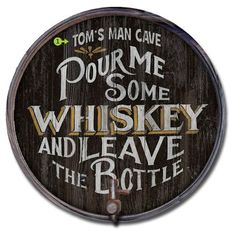 Pour Me Some Whiskey Personalized Barrel End Sign | A Simpler Time
