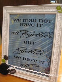 Cute saying on frame. Love it