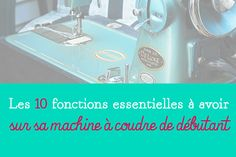 What are the functions, options, essential features of a sewing machine for beginners? The basics of a sewing machine to learn how to sew. Sewing Hacks, Sewing Tutorials, Tutorial Sewing, Sewing Tips, Vintage Fashion 1950s, Techniques Couture, Creation Couture, Couture Sewing, Diy Blog