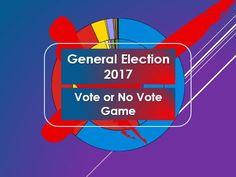 Quiz: General Election 2017: Vote or No Vote