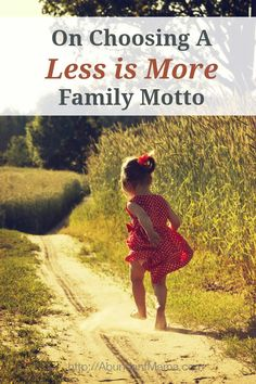 "On choosing a ""Less is More"" family motto"