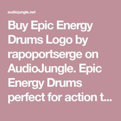 Buy Epic Energy Drums Logo by rapoportserge on AudioJungle. Epic Energy Drums perfect for action trailer, intro, video, movie, teaser, fps, etc. Four versions included: 1. Versi...