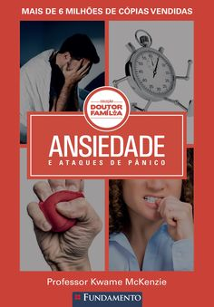Ansiedade. Coleção Doutor Família. http://editorafundamento.com.br/index.php/doutor-familia-ansiedade-e-ataques-de-panico.html