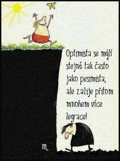 The optimist und the pessimist. Words Quotes, Life Quotes, Sayings, Coward Quotes, Optimism Quotes, Sobriety Quotes, Honest Quotes, German Quotes, Some Words