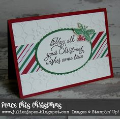 Stampin Up Peace this Christmas Stamp Set paired with the This Christmas Patterned Paper and Holly Embossing Folder