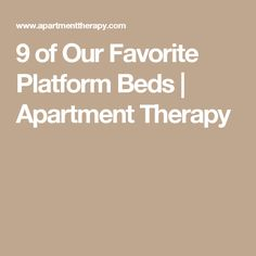 9 of Our Favorite Platform Beds | Apartment Therapy