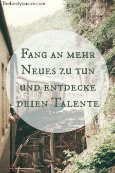 Fang an mehr Neues zu tun und Entdecke deine Talente. #erfolg #sprüche  .....schade das ein Schreibfehler drin ist...