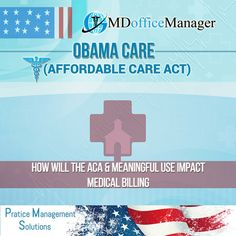 How Will The ACA (Affordable Care Act) & Meaningful Use Impact Medical Billing