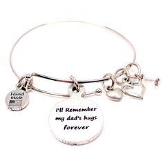 SINGLE STACKER ILL REMEMBER MY DADS HUGS FOREVER BANGLE BRACELET.........Oh how I miss My Dad ♡