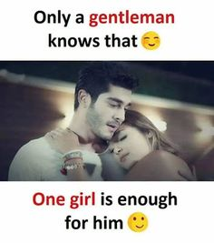 And that gentleman are found very rarely in this world because nobody wants to love a girl but wants to have a time pass relationship to enjoy Quotes About Attitude, Deep Quotes About Love, True Love Quotes, Bff Quotes, Girly Quotes, Cute Quotes, Friendship Quotes, Funny Quotes, Qoutes